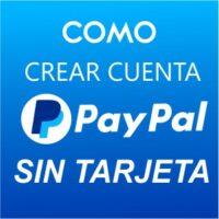 Crear una cuenta Paypal sin tarjeta de crédito