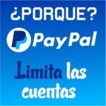 porque PayPal limita las cuentas como evitarlo 2018