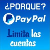 ¿porque PayPal limita las cuentas? ¿como evitarlo?